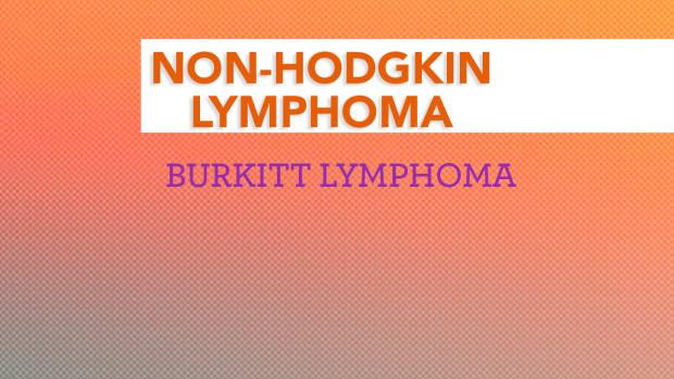 Non Hodgkin Lymphoma NHL Burkitt
