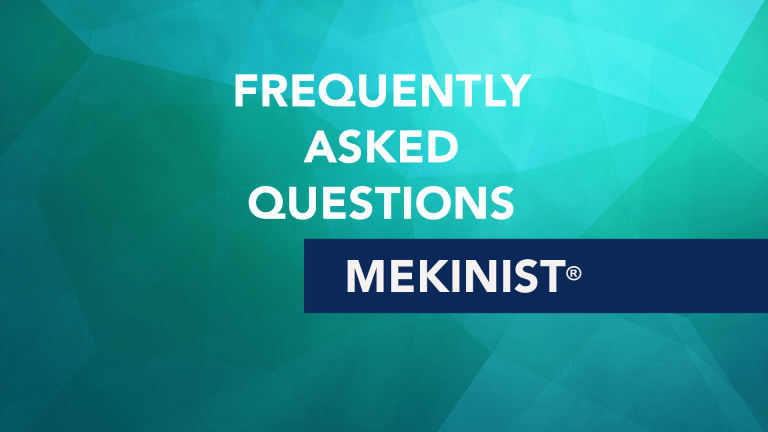 Frequently Asked Questions About MEKINIST (Trametinib)