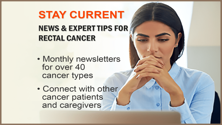 The CancerConnect Rectal Cancer Newsletter
