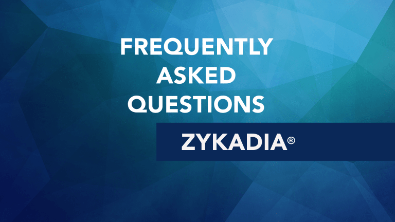 Frequently Asked Questions About Zykadia® (ceritinib)