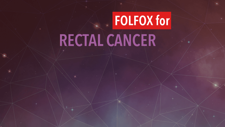 FOLFOX Improves Disease-Free Survival in Stage II and III Rectal Cancer Patients