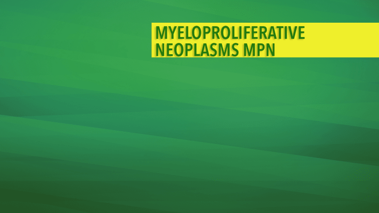 Overview of Myeloproliferative Neoplasms