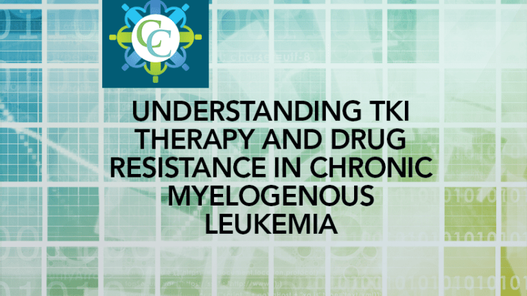Understanding TKI Therapy and Drug Resistance in Chronic Myelogenous Leukemia