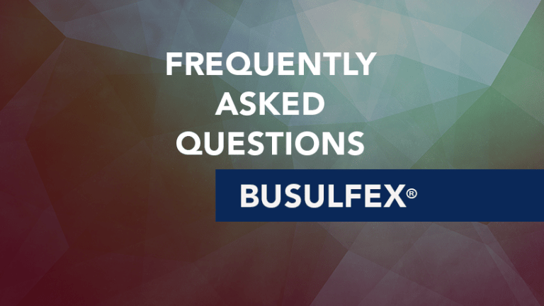 Frequently Asked Questions about Busulfex® (busulfan)