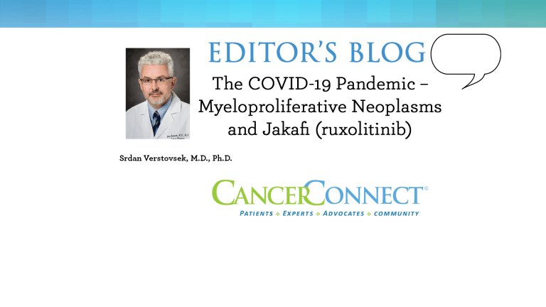 The COVID-19 Pandemic – Myeloproliferative Neoplasms and Jakafi