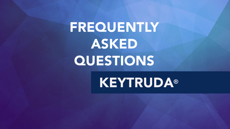 Frequently Asked Questions About Keytruda® (pembrolizumab)