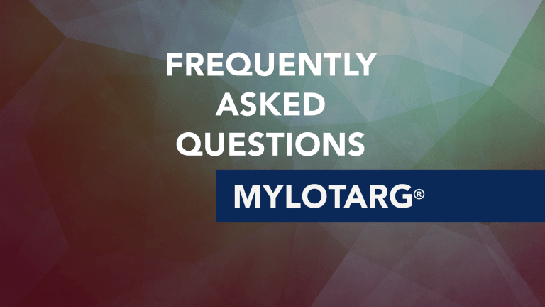 Frequently Asked Questions About Mylotarg® (Gemtuzumab ozogamicin)