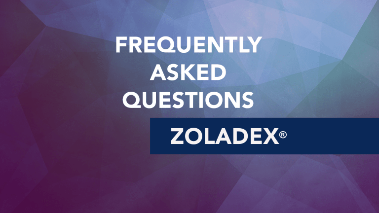 Frequently Asked Questions About Zoladex® (Goserelin)
