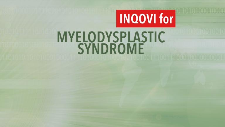 Inqovi (cedazuridine) Treatment for Myelodysplastic Syndromes and CMML