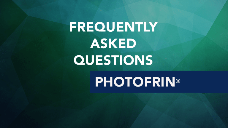 Frequently Asked Questions About Photofrin® (porfimer sodium)