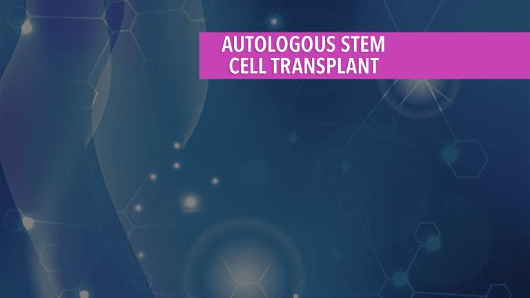 Autologous Stem Cell Transplant