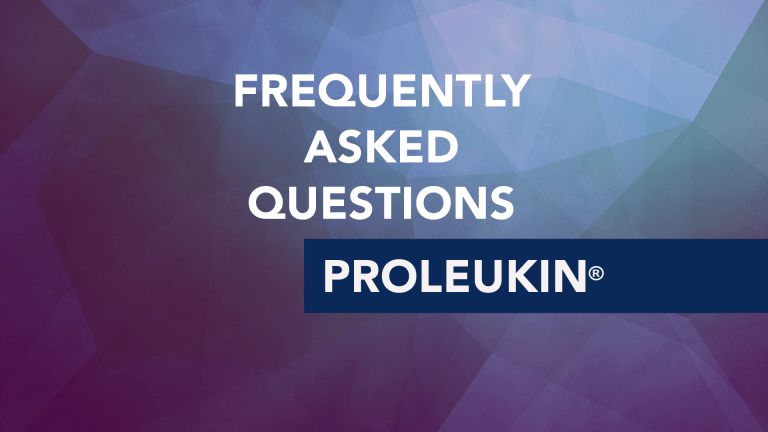 Frequently Asked Questions About Proleukin® (aldesleukin)