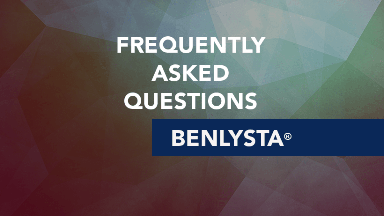 Frequently Asked Questions about Benlysta® (belimumab)