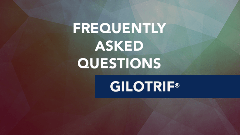 Frequently Asked Questions about Gilotrif® (afatinib)