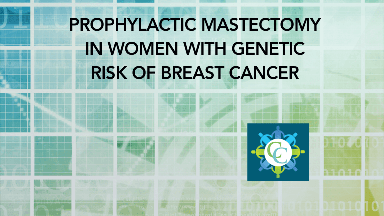 Prophylactic Mastectomy in Women with Genetic Risk of Breast Cancer
