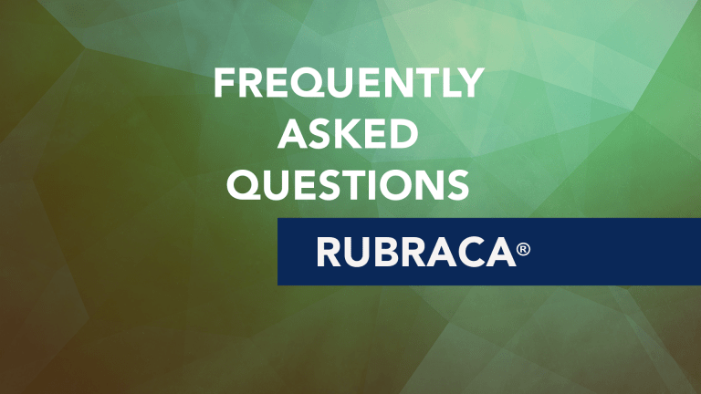Frequently Asked Questions about Rubraca® (rucaparib)