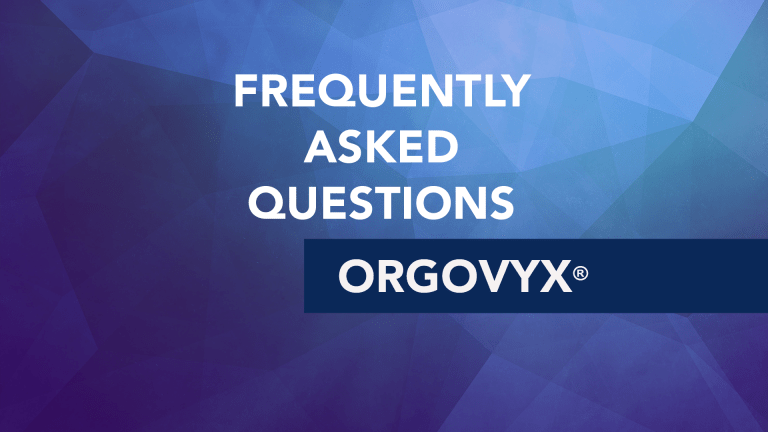 Frequently Asked Questions About Orgovyx® (relugolix)