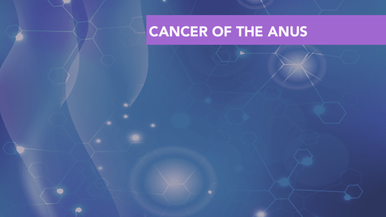 Overview of Cancer of the Anus