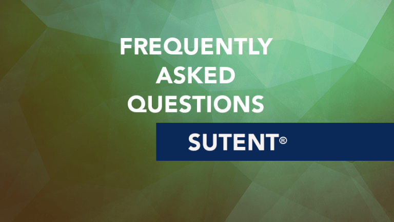 Frequently Asked Questions about Sutent® (Sunitinib malate)