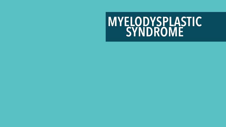 Treatment of Myelodysplastic Syndrome