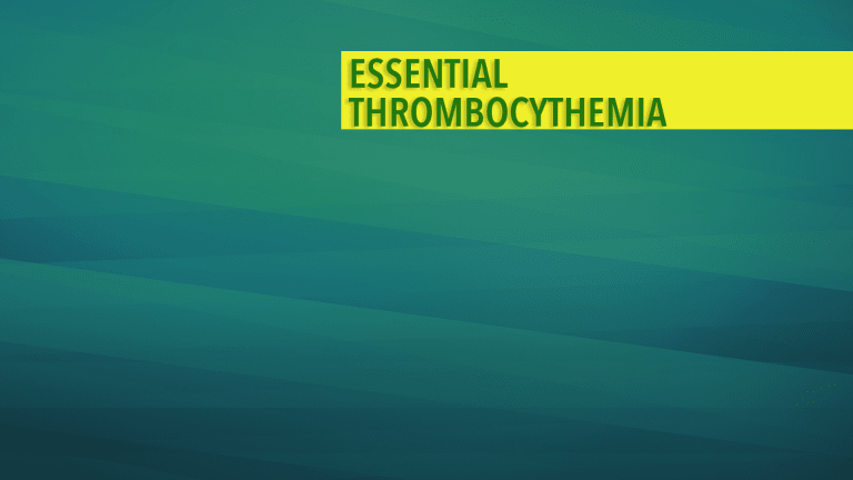 Overview of Essential Thrombocythemia