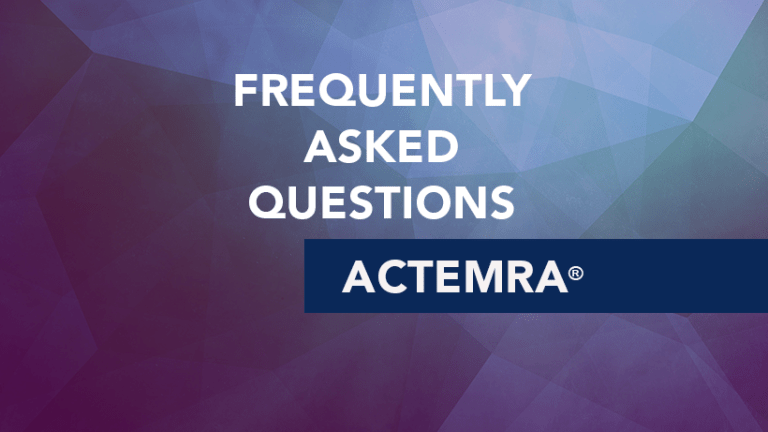 Frequently Asked Questions about Actemra® (tocilizumab)