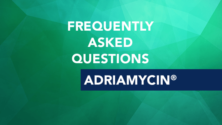 Answers to Frequently Asked Questions About Adriamycin®