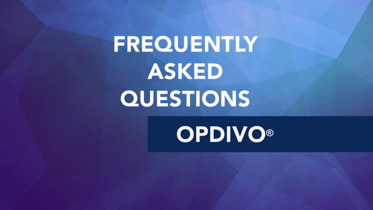 Frequently Asked Questions about Opdivo® (nivolumab)