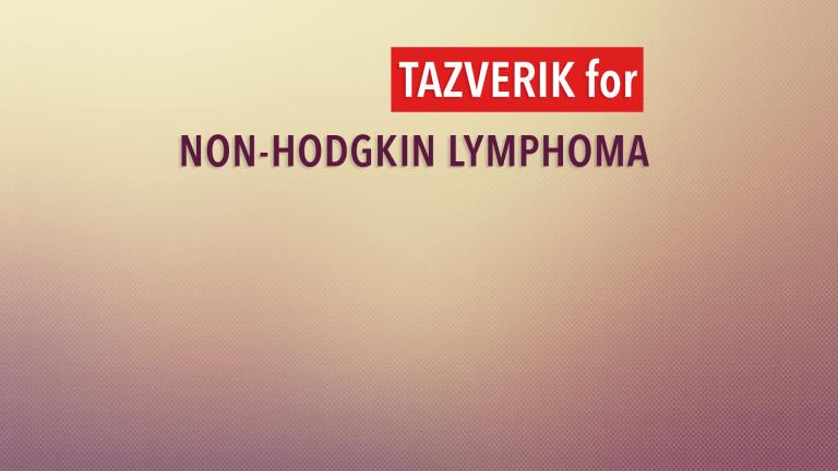 Tazverik (tazemetostat) Treatment for Follicular Non-Hodgkin Lymphoma