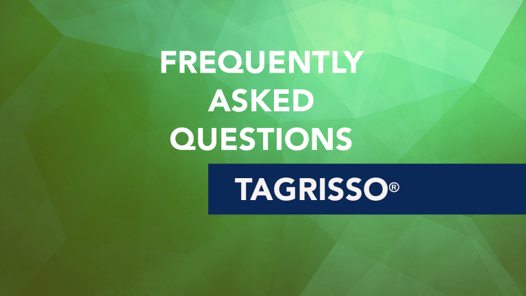 Frequently Asked Questions About Tagrisso® (Osimertinib )