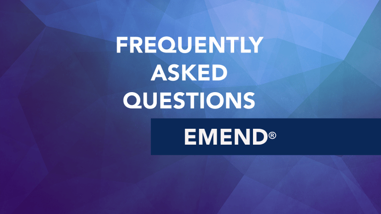 Frequently Asked Questions About Emend® (Aprepitant)