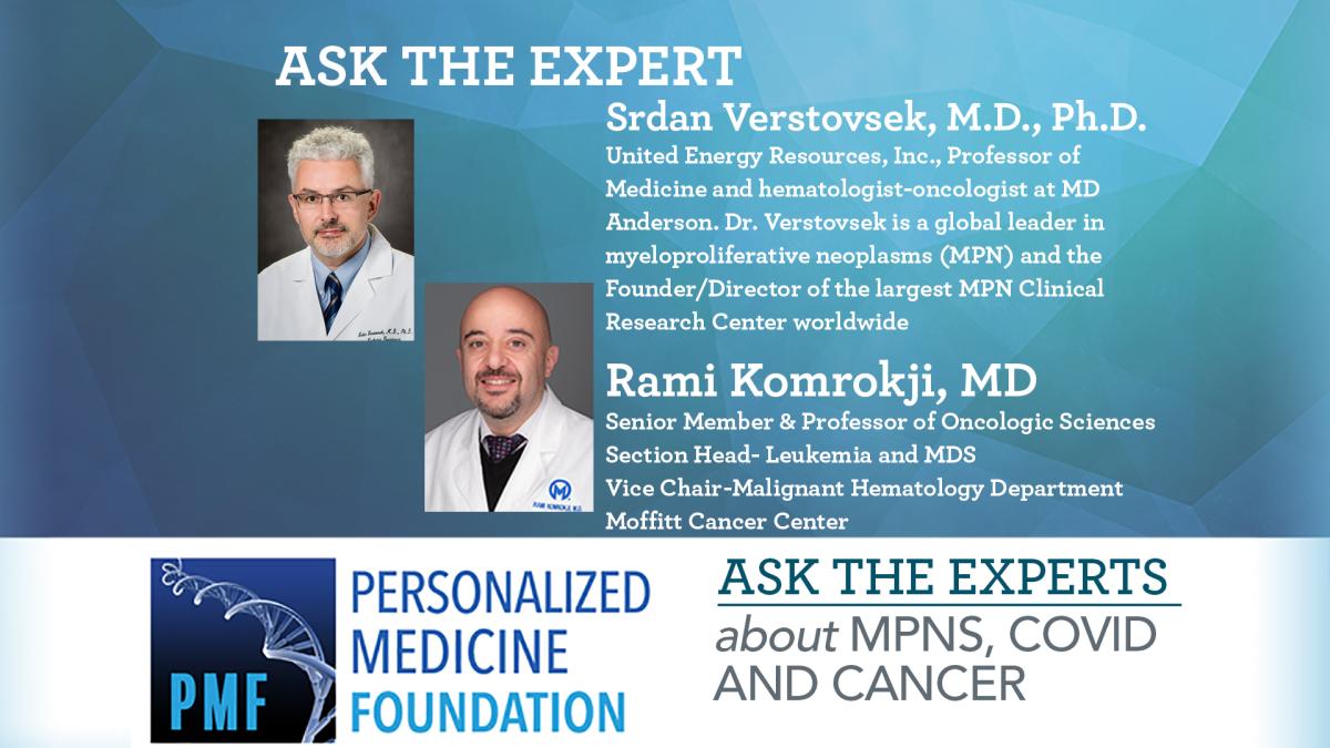 Ask the Expert MPN, COVID Komrokji Verstovsek